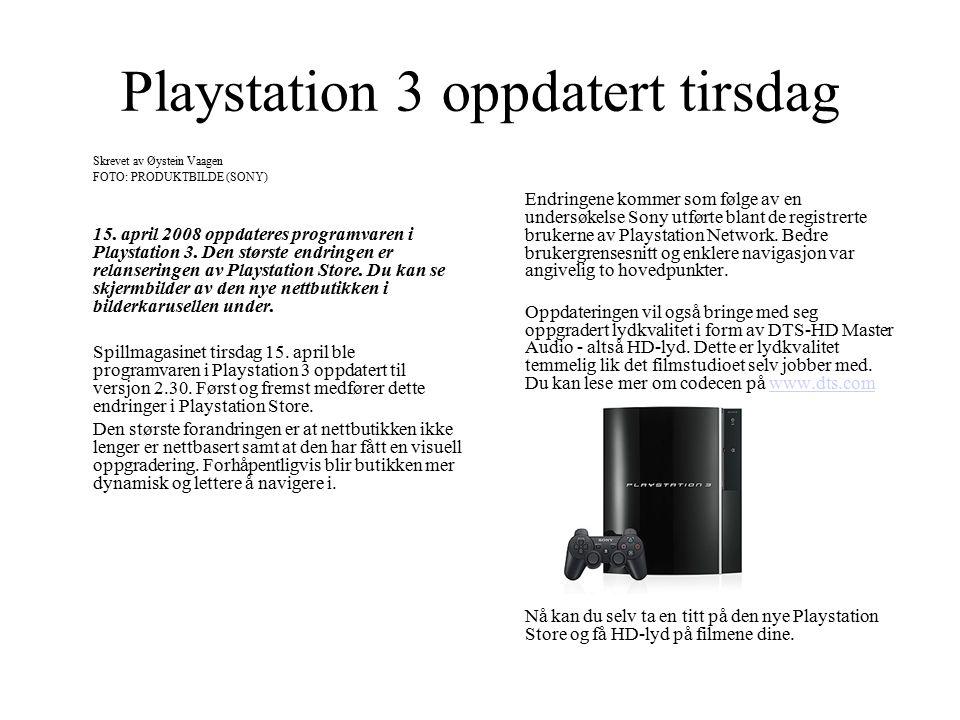 Playstation 3 oppdatert tirsdag Skrevet av Øystein Vaagen FOTO: PRODUKTBILDE (SONY) 15.
