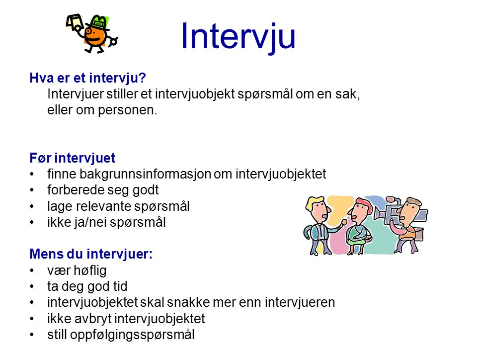 Intervju Hva er et intervju.