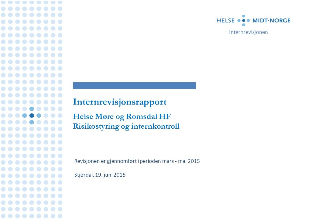 Revisjonen er gjennomført i perioden mars - mai 2015 Stjørdal, 19.