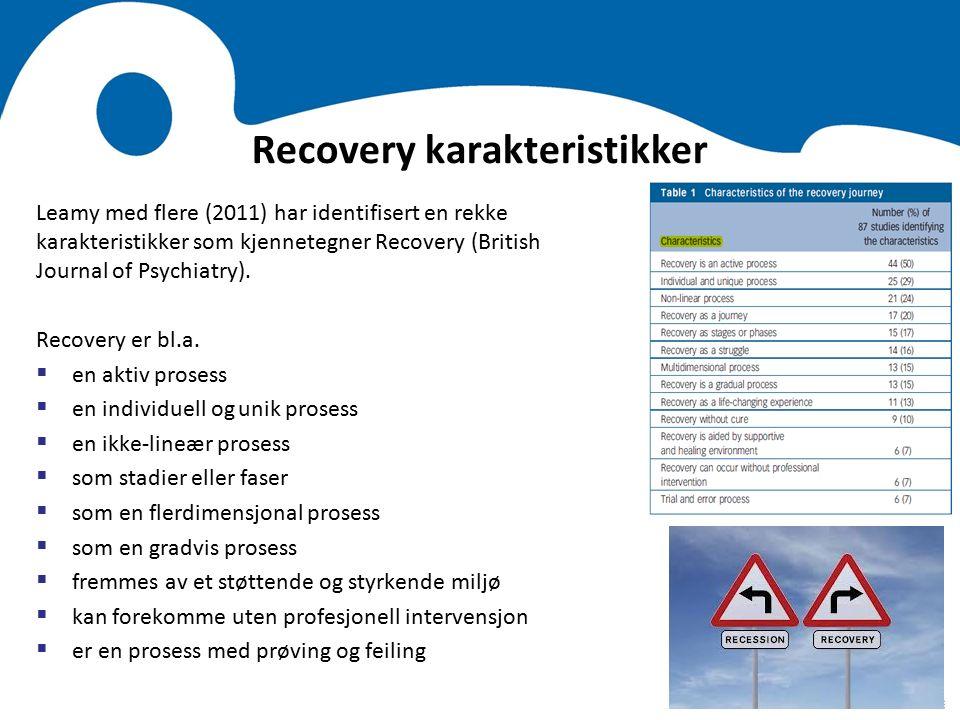 Recovery karakteristikker Leamy med flere (2011) har identifisert en rekke karakteristikker som kjennetegner Recovery (British Journal of Psychiatry).