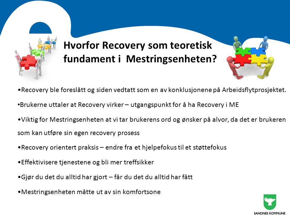 Hvorfor Recovery som teoretisk fundament i Mestringsenheten.