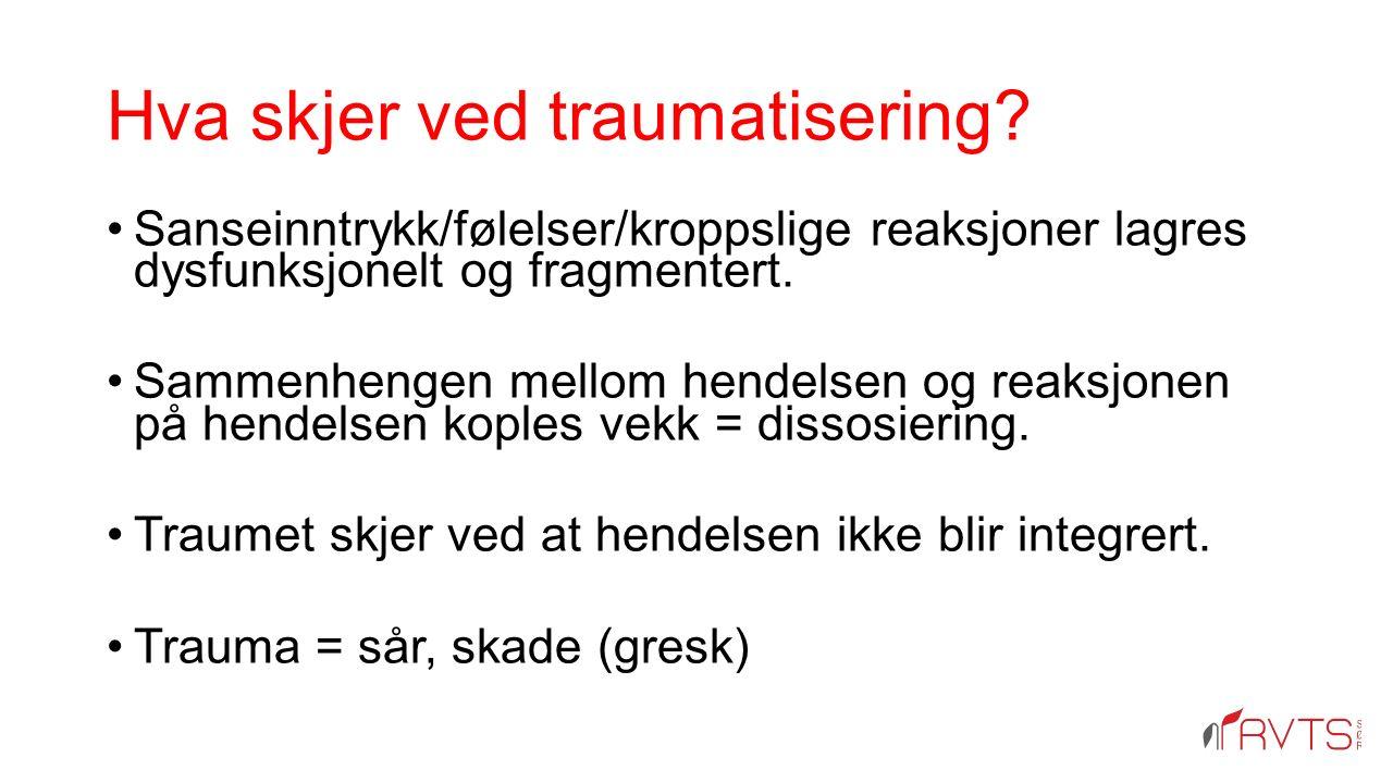 Hva skjer ved traumatisering.