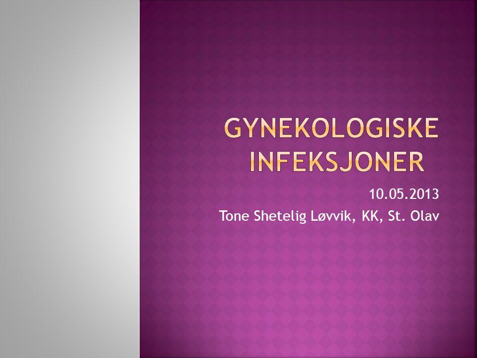  Seksuelt overførbare sykdommer  Klamydiainfeksjon i nedre urogenitalsystem  Tidlig syfilis  Gonokokkinfeksjon  Trikomonasinfeksjon  Anogenital herpesvirusinfeksjon  Anogenitale (veneriske) vorter  Bakteriell Vaginose  Vulvovaginal soppinfeksjon.