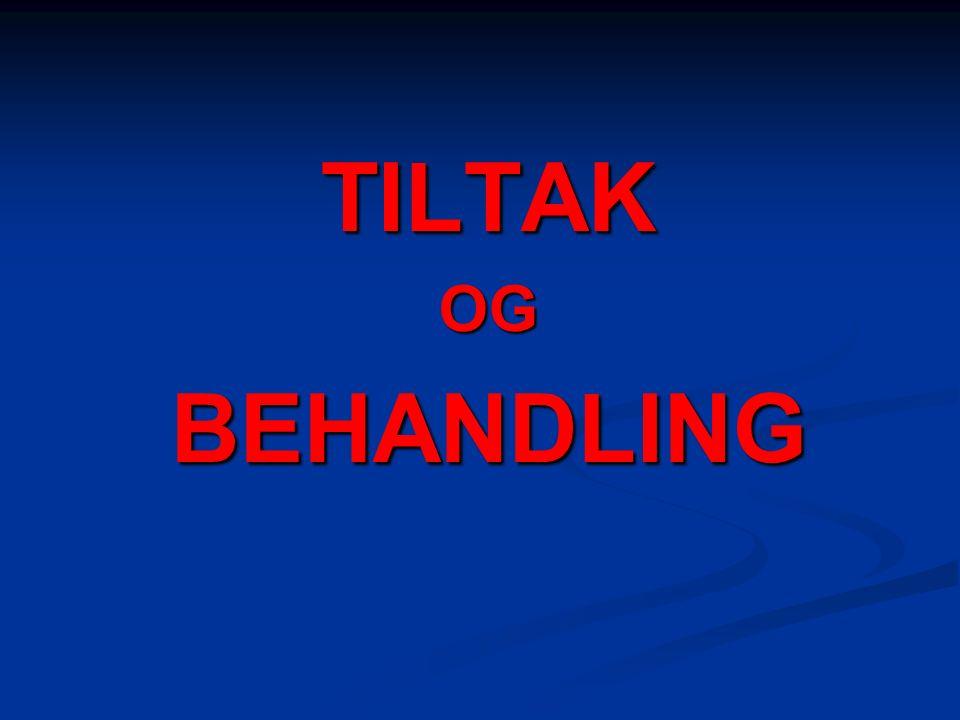 TILTAKOGBEHANDLING