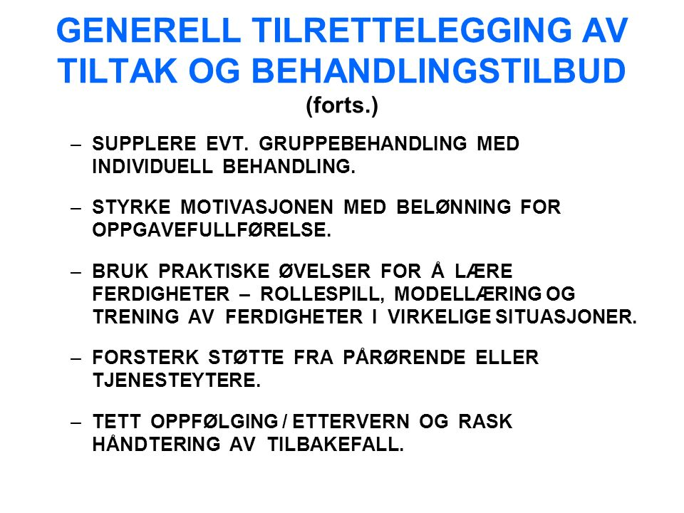 GENERELL TILRETTELEGGING AV TILTAK OG BEHANDLINGSTILBUD (forts.) –SUPPLERE EVT.