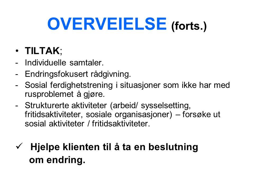 OVERVEIELSE (forts.) TILTAK; -Individuelle samtaler.