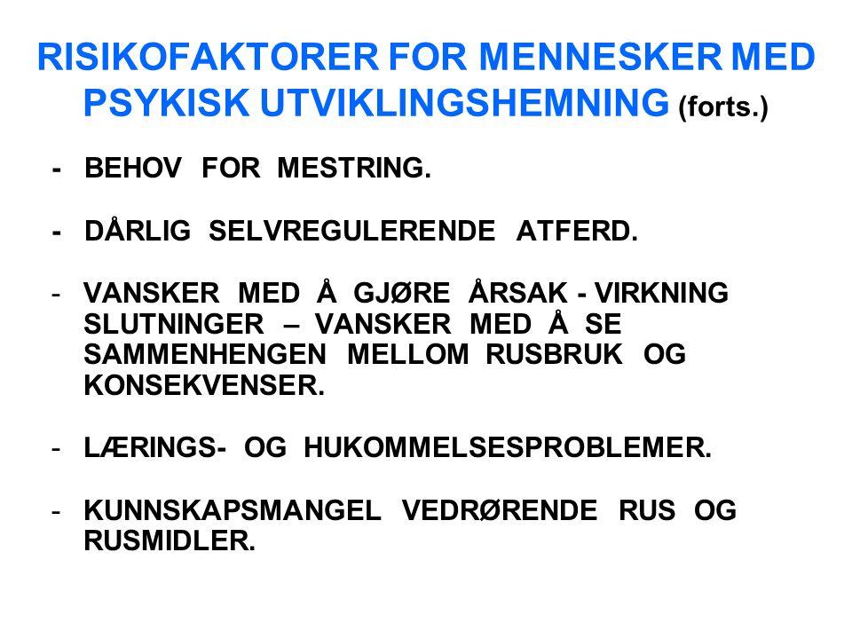 RISIKOFAKTORER FOR MENNESKER MED PSYKISK UTVIKLINGSHEMNING (forts.) - BEHOV FOR MESTRING.