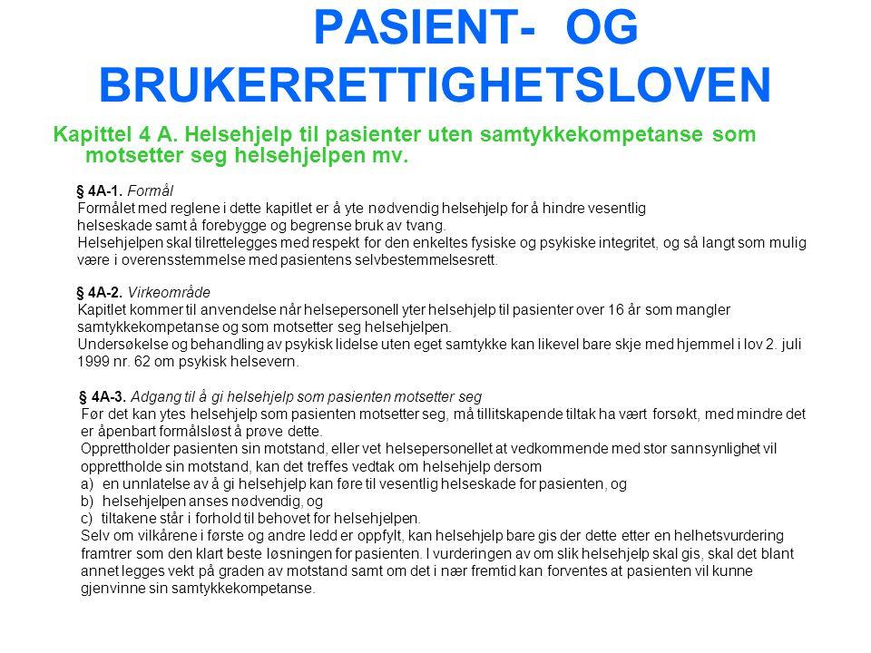 PASIENT- OG BRUKERRETTIGHETSLOVEN Kapittel 4 A.