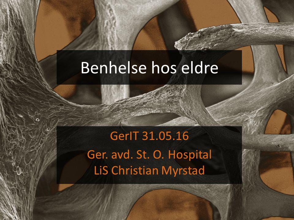 Benhelse hos eldre GerIT 31.05.16 Ger. avd. St. O. Hospital LiS Christian Myrstad