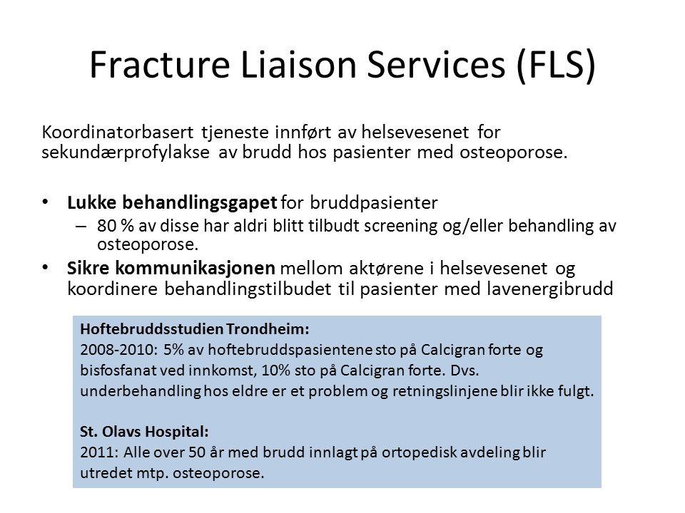 Fracture Liaison Services (FLS) Koordinatorbasert tjeneste innført av helsevesenet for sekundærprofylakse av brudd hos pasienter med osteoporose.