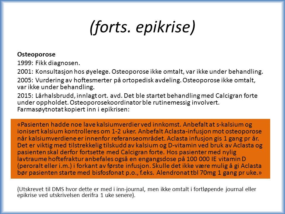 (forts.epikrise) Osteoporose 1999: Fikk diagnosen.