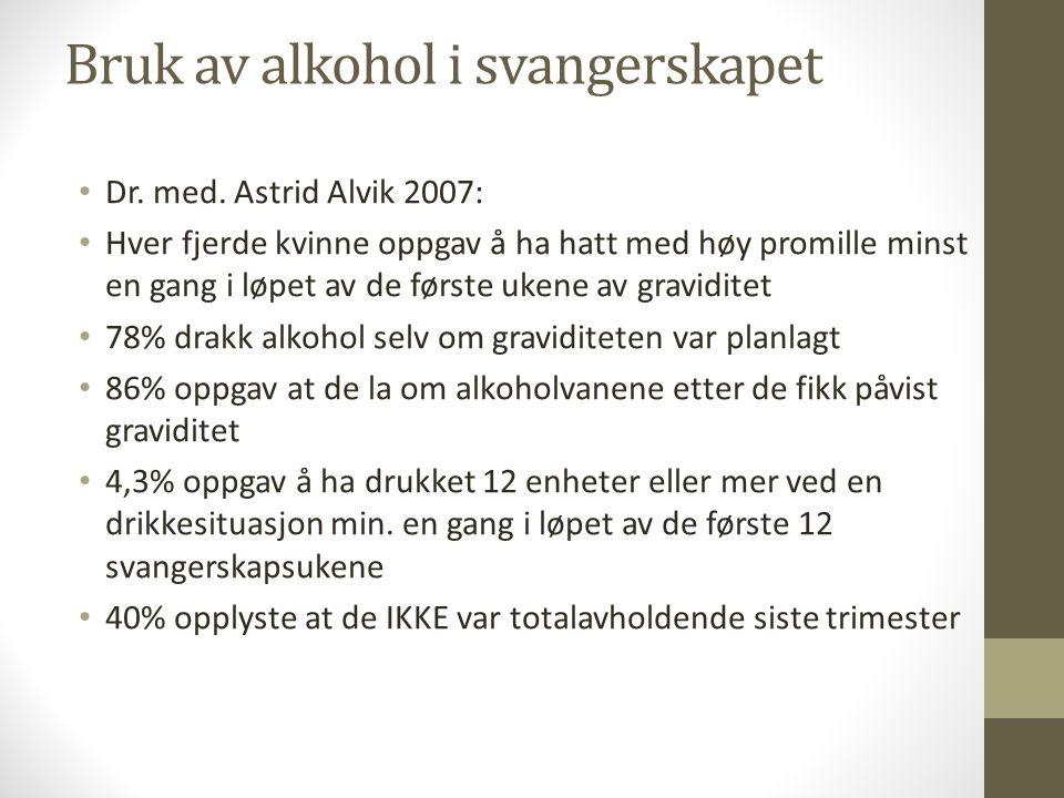 Bruk av alkohol i svangerskapet Dr. med.