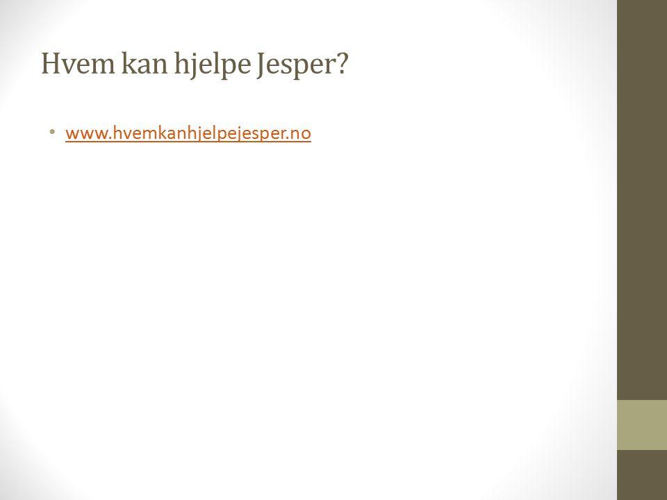 Hvem kan hjelpe Jesper www.hvemkanhjelpejesper.no