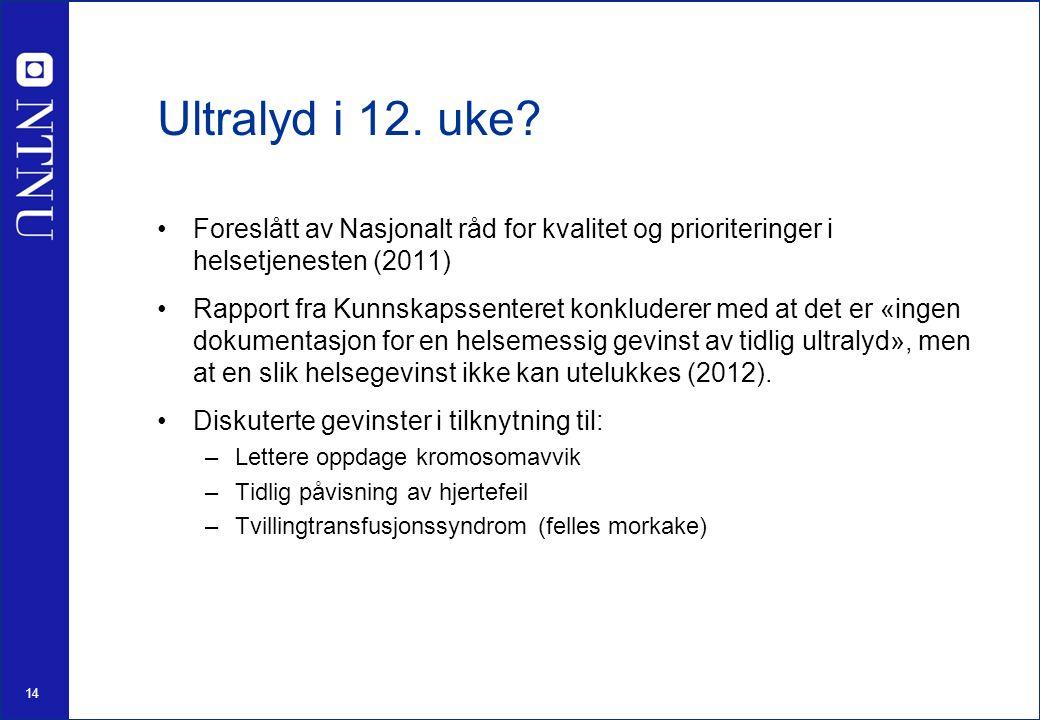 14 Ultralyd i 12. uke.