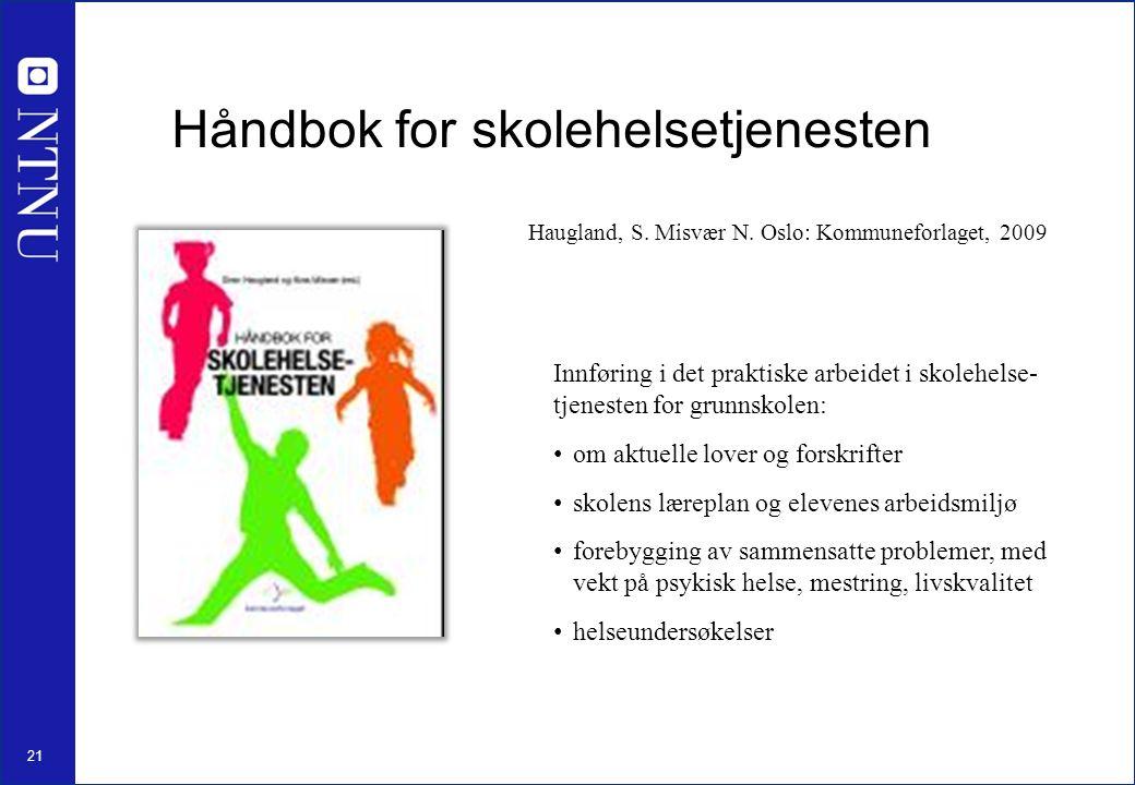 21 Håndbok for skolehelsetjenesten Haugland, S. Misvær N.