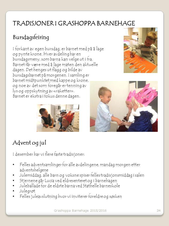 TRADISJONER I GRASHOPPA BARNEHAGE Bursdagsfeiring I forkant av egen bursdag, er barnet med på å lage og pynte krone.