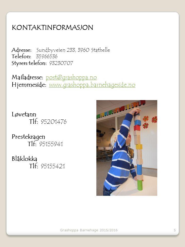 KONTAKTINFORMASJON Adresse: Sundbyveien 233, 3960 Stathelle Telefon: 35966536 Styrers telefon: 93230707 Mailadresse: post@grashoppa.nopost@grashoppa.n