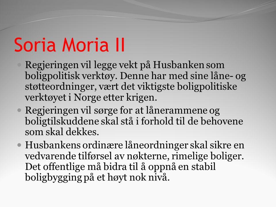 Soria Moria II Regjeringen vil legge vekt på Husbanken som boligpolitisk verktøy.