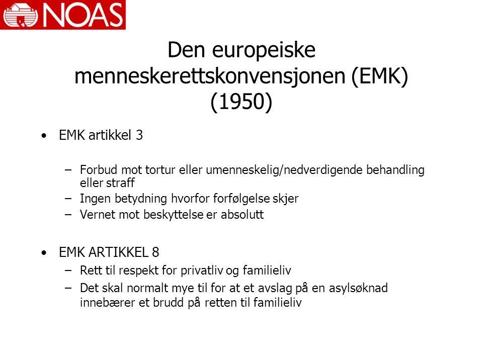 Den europeiske menneskerettskonvensjonen (EMK) (1950) EMK artikkel 3 –Forbud mot tortur eller umenneskelig/nedverdigende behandling eller straff –Ingen betydning hvorfor forfølgelse skjer –Vernet mot beskyttelse er absolutt EMK ARTIKKEL 8 –Rett til respekt for privatliv og familieliv –Det skal normalt mye til for at et avslag på en asylsøknad innebærer et brudd på retten til familieliv