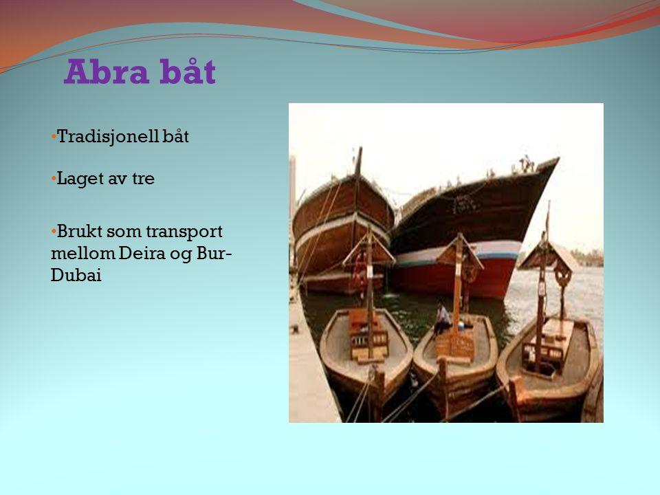 Abra båt Tradisjonell båt Laget av tre Brukt som transport mellom Deira og Bur- Dubai