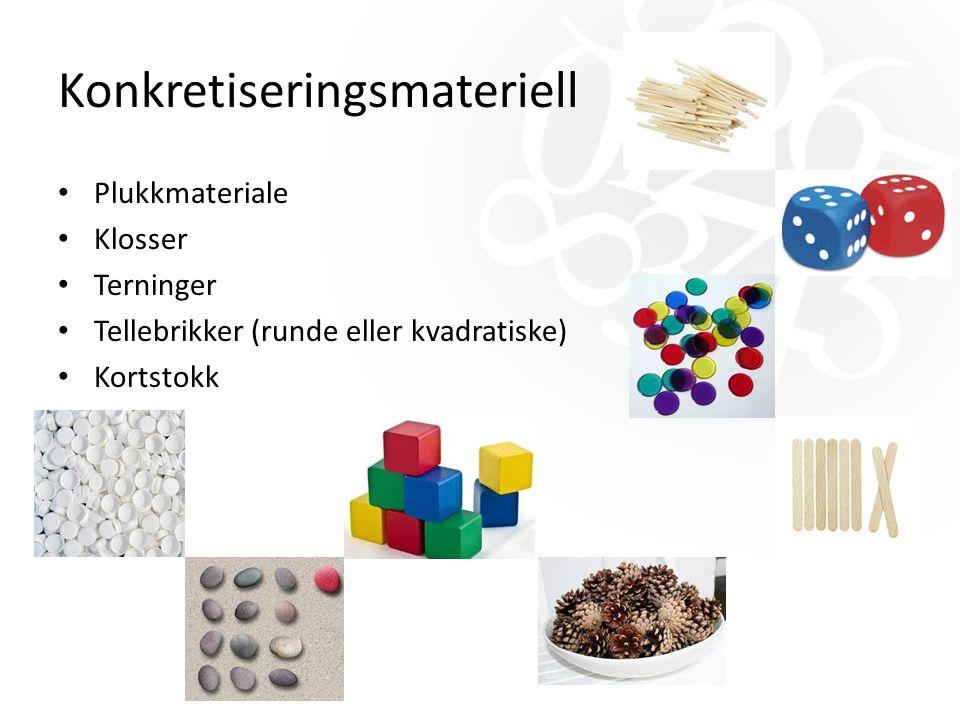 Konkretiseringsmateriell Plukkmateriale Klosser Terninger Tellebrikker (runde eller kvadratiske) Kortstokk