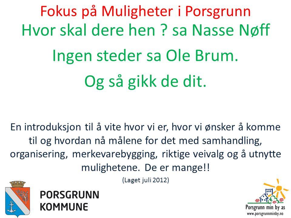 Fokus på Muligheter i Porsgrunn Hvor skal dere hen .