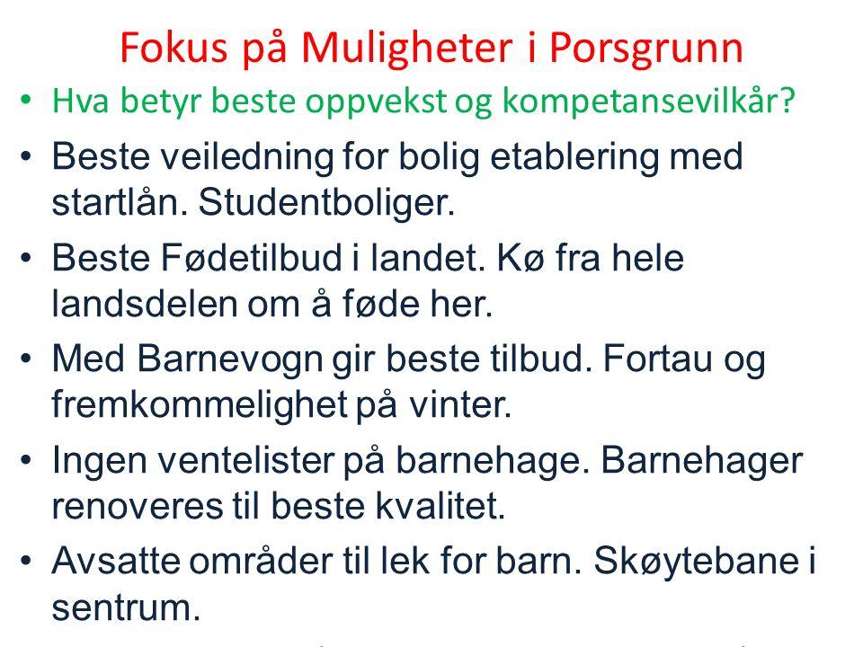 Fokus på Muligheter i Porsgrunn Hva betyr beste oppvekst og kompetansevilkår.