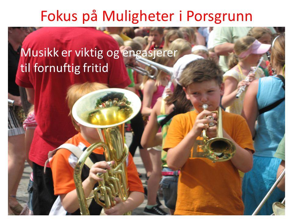Fokus på Muligheter i Porsgrunn Musikk er viktig og engasjerer til fornuftig fritid.