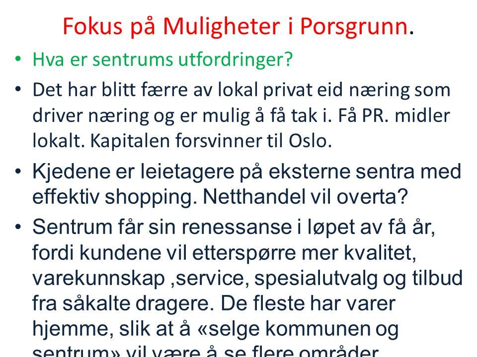 Fokus på Muligheter i Porsgrunn. Hva er sentrums utfordringer.