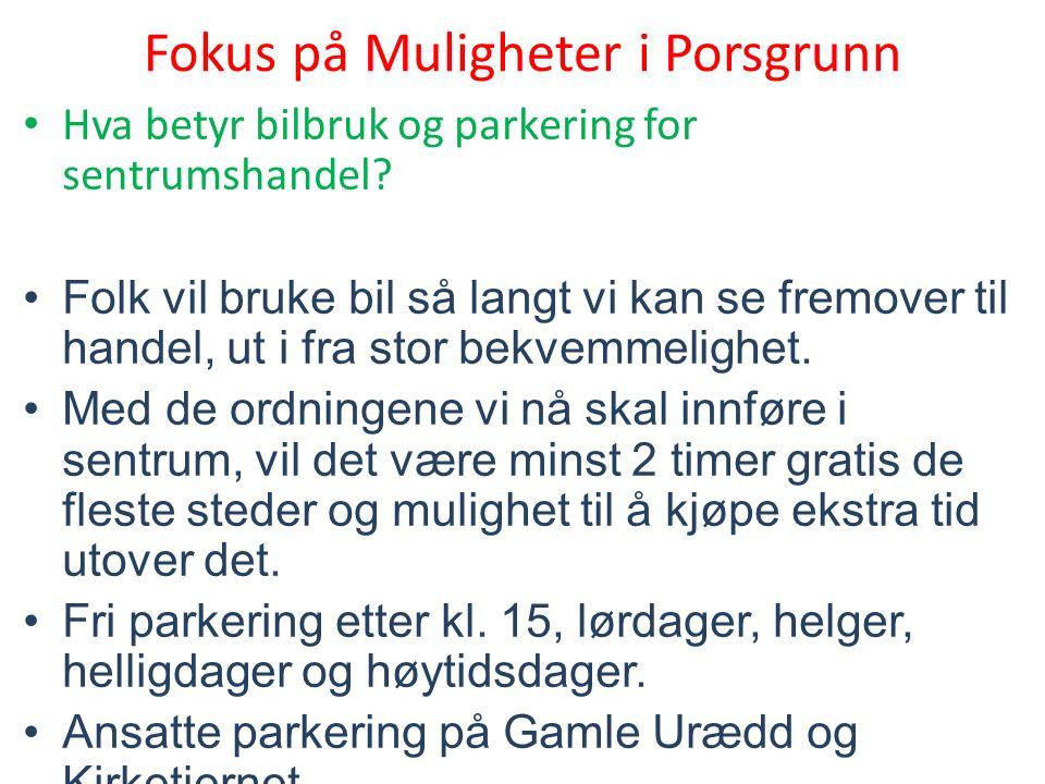 Fokus på Muligheter i Porsgrunn Hva betyr bilbruk og parkering for sentrumshandel.