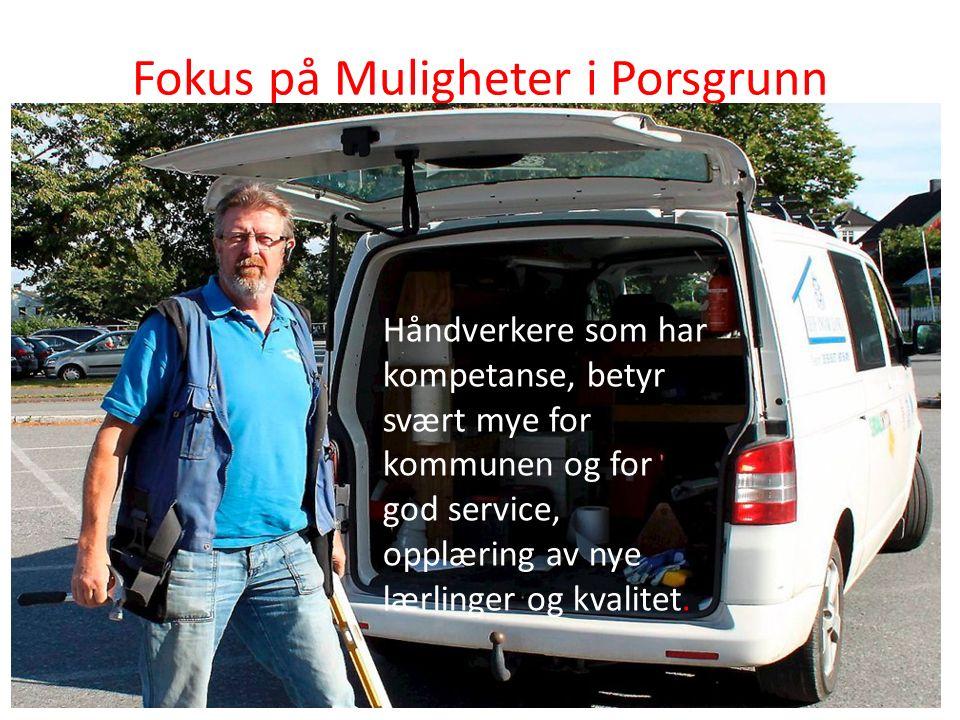 Fokus på Muligheter i Porsgrunn Håndverkere som har kompetanse, betyr svært mye for kommunen og for god service, opplæring av nye lærlinger og kvalitet.