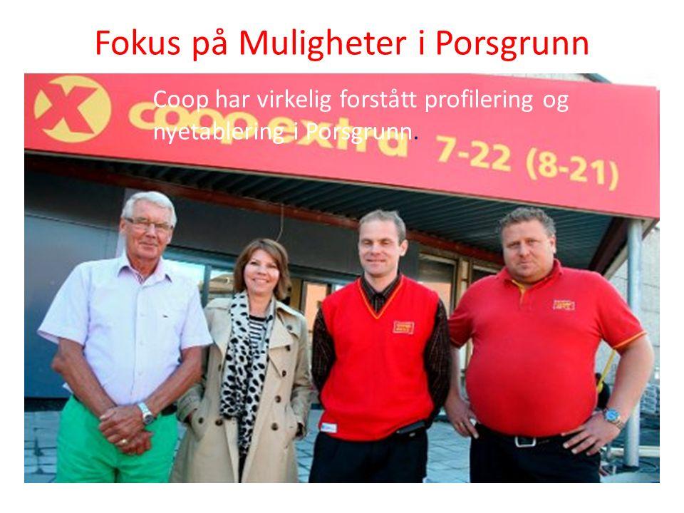 Fokus på Muligheter i Porsgrunn Coop har virkelig forstått profilering og nyetablering i Porsgrunn.