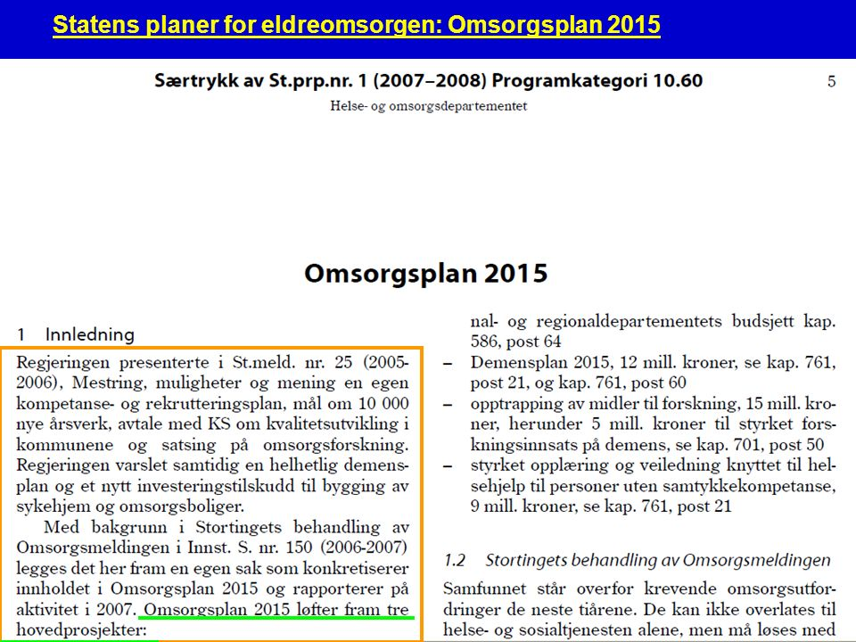 Norsk eldreomsorg23 Pleie- og omsorgstjenester (fra Eldre i Norge , SSB 1999)