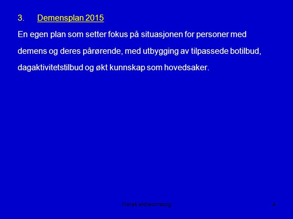 Norsk eldreomsorg65 Utviklingsbehov forts..