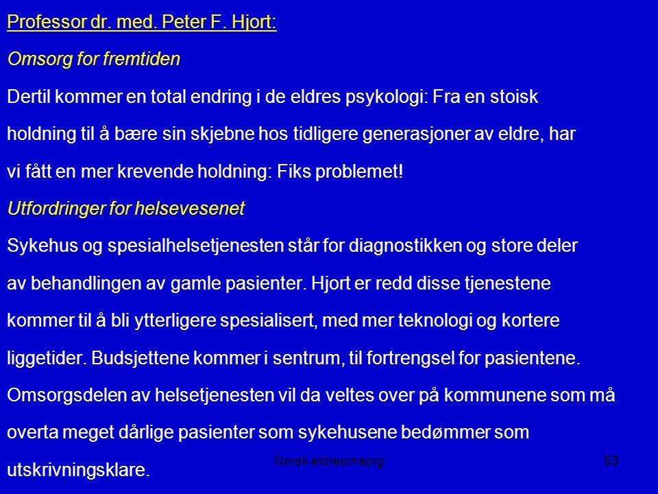 Norsk eldreomsorg53 Professor dr. med. Peter F.