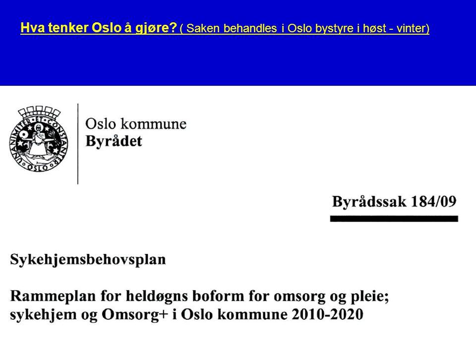 Norsk eldreomsorg66 Hva tenker Oslo å gjøre ( Saken behandles i Oslo bystyre i høst - vinter)