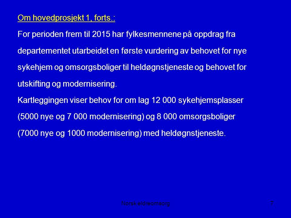 Norsk eldreomsorg68 Fra Bystyremelding 1, mars 2008: