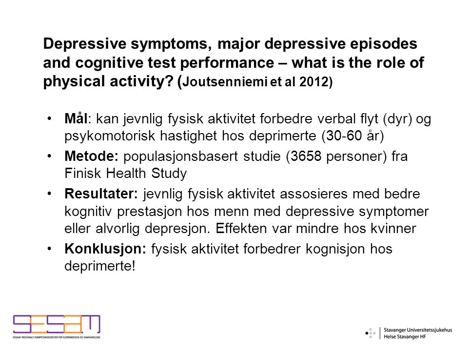 Depressive symptoms, major depressive episodes and cognitive test performance – what is the role of physical activity.