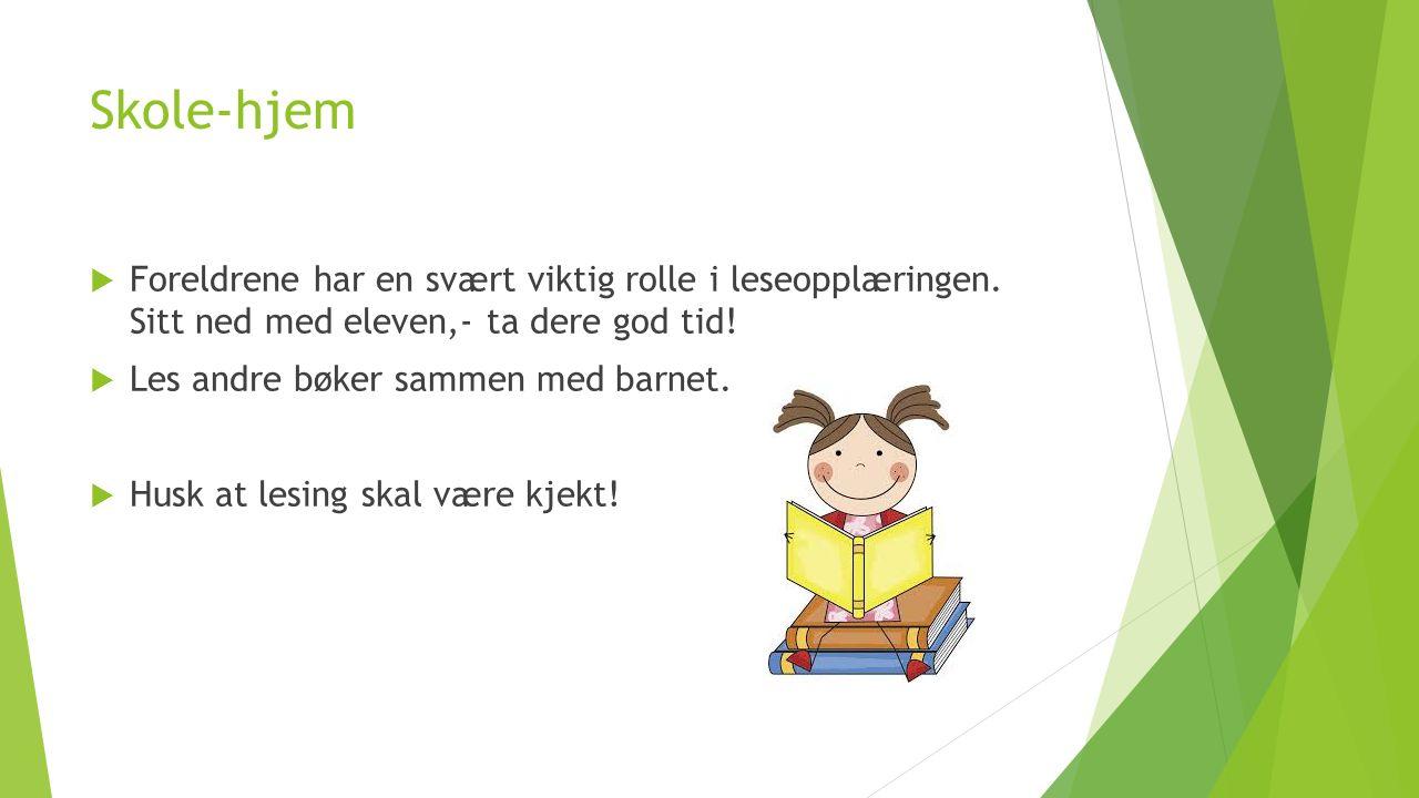 Skole-hjem  Foreldrene har en svært viktig rolle i leseopplæringen.