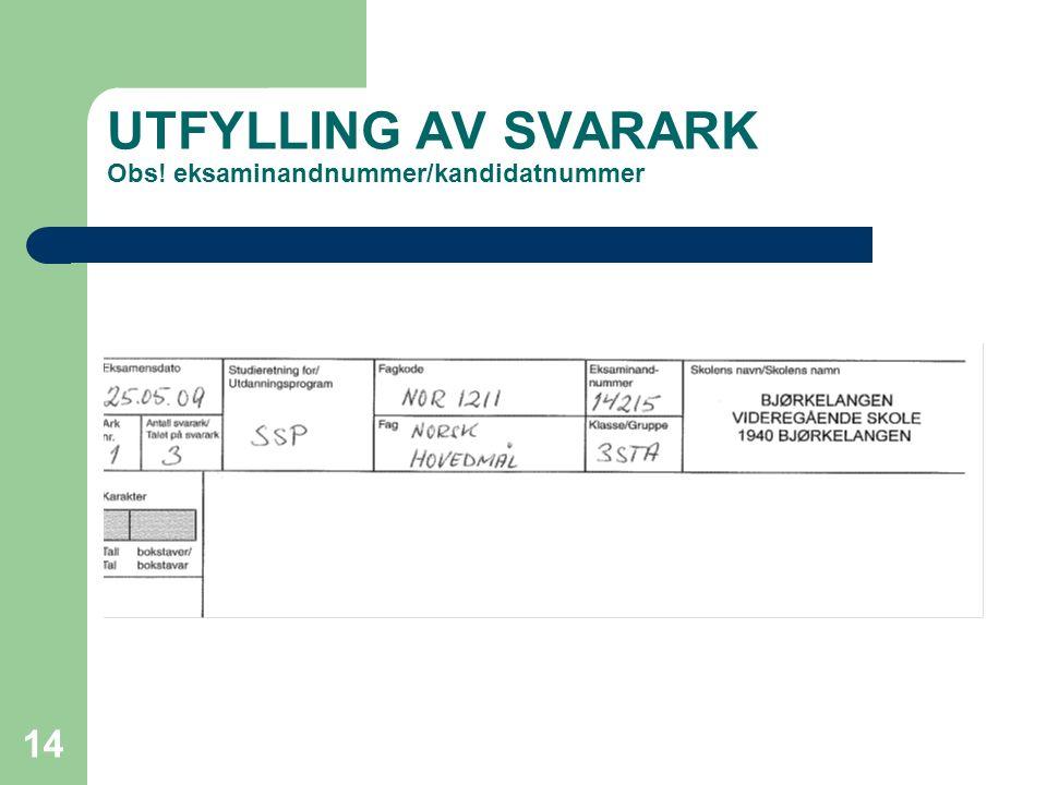 UTFYLLING AV SVARARK Obs! eksaminandnummer/kandidatnummer 14