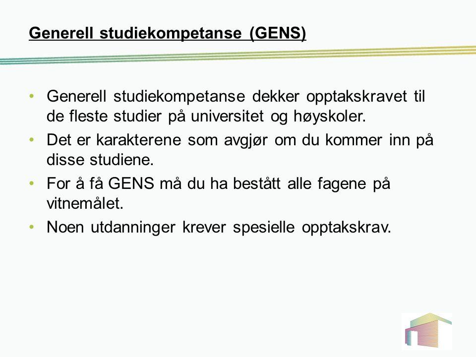 Generell studiekompetanse (GENS) Generell studiekompetanse dekker opptakskravet til de fleste studier på universitet og høyskoler. Det er karakterene