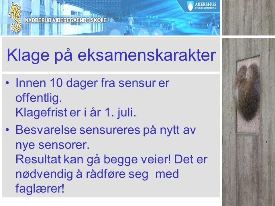 Klage på eksamenskarakter Innen 10 dager fra sensur er offentlig.