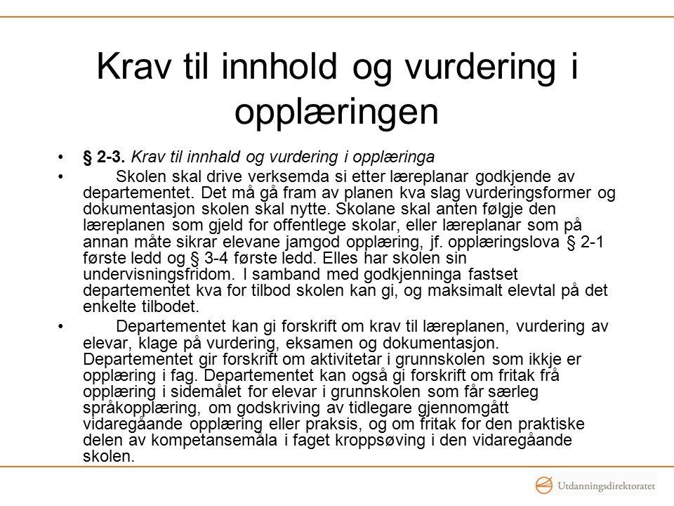 Krav til innhold og vurdering i opplæringen § 2-3.