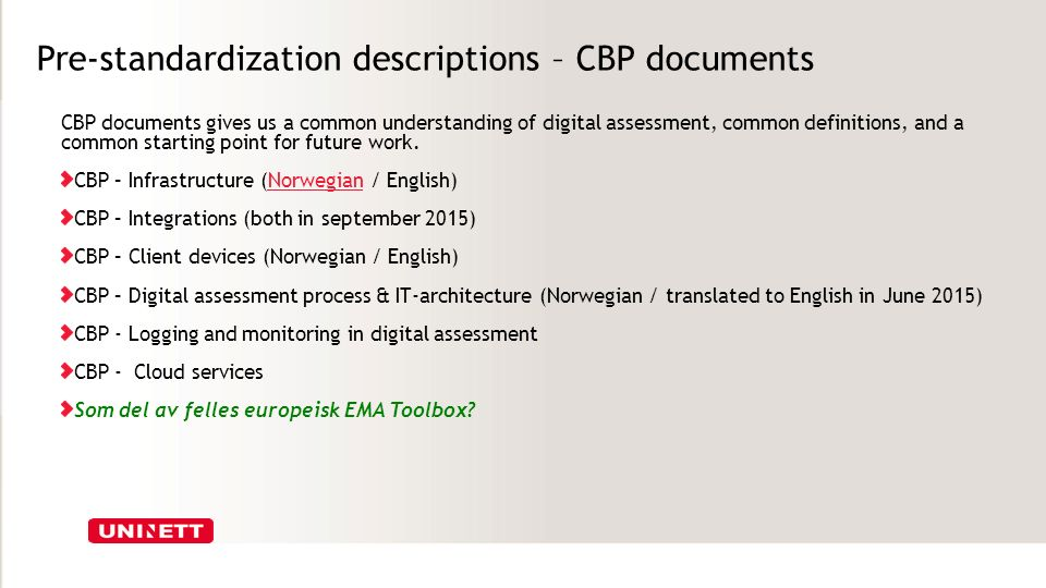Pre-standardization descriptions – CBP documents CBP documents gives us a common understanding of digital assessment, common definitions, and a common starting point for future work.