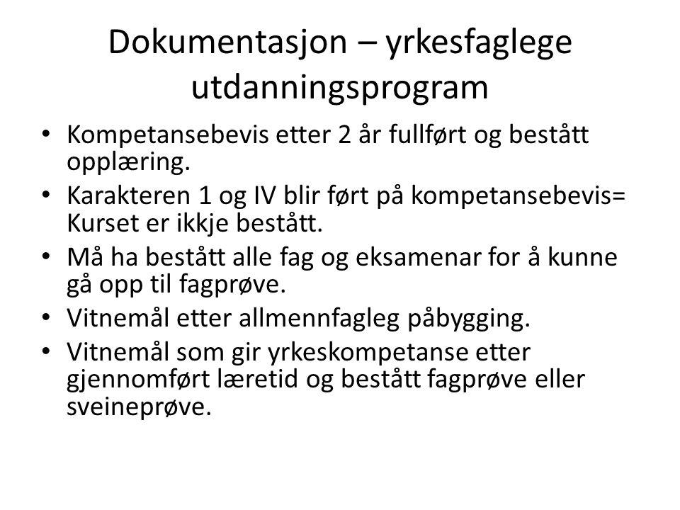 Dokumentasjon – yrkesfaglege utdanningsprogram Kompetansebevis etter 2 år fullført og bestått opplæring.
