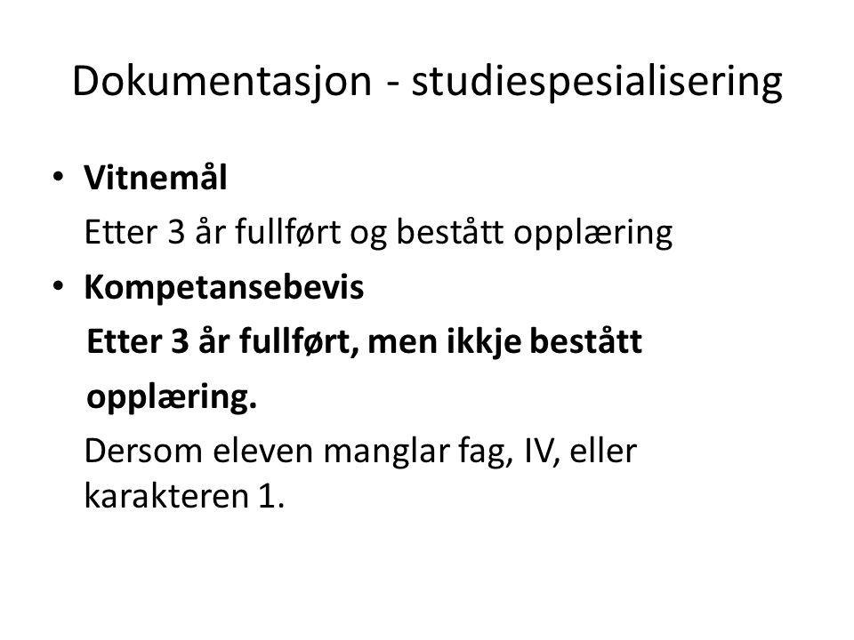 Dokumentasjon - studiespesialisering Vitnemål Etter 3 år fullført og bestått opplæring Kompetansebevis Etter 3 år fullført, men ikkje bestått opplæring.