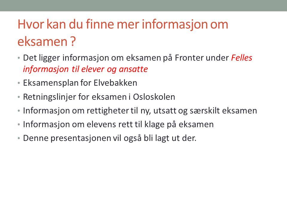 Hvor kan du finne mer informasjon om eksamen .