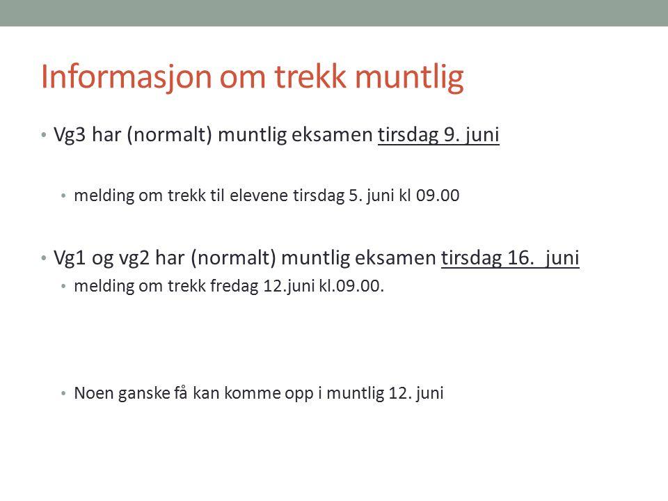 Informasjon om trekk muntlig Vg3 har (normalt) muntlig eksamen tirsdag 9.