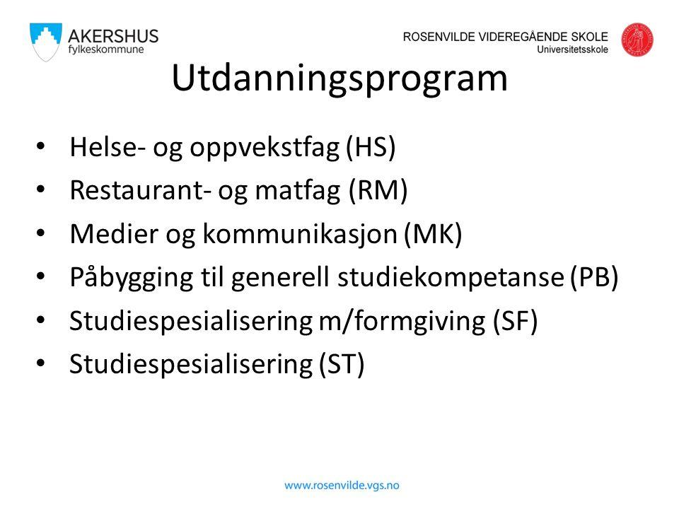 Utdanningsprogram Helse- og oppvekstfag (HS) Restaurant- og matfag (RM) Medier og kommunikasjon (MK) Påbygging til generell studiekompetanse (PB) Stud