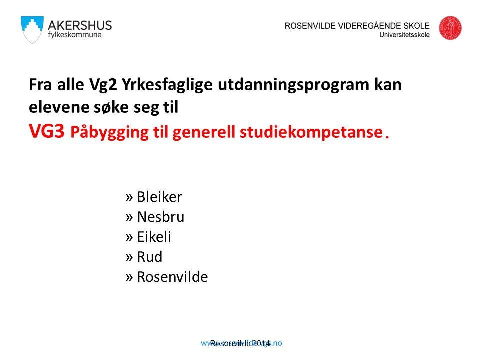 Rosenvilde 2014 Fra alle Vg2 Yrkesfaglige utdanningsprogram kan elevene søke seg til VG3 Påbygging til generell studiekompetanse. » Bleiker » Nesbru »